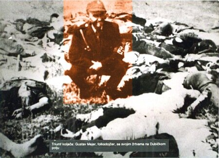 Триумф палача: Густав Маер, фольдойчер (хорват, немецкого происхождения) со своими жертвами на Дубичском поле